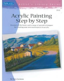 Acrylic Painting Step by Step: Discover all the basics and a range of special techniques for creating your own masterpieces in acrylic Paperback – Jan 1 2005