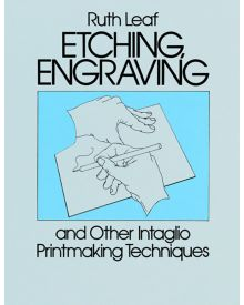 Etching Engraving and Other Intaglio Printmaking Techniques