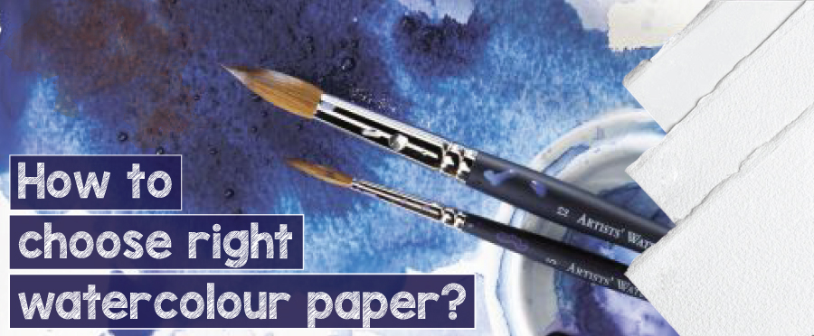 How to Choose the Right Kind of Watercolour Papers?
