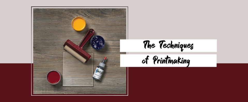 The Techniques of Printmaking