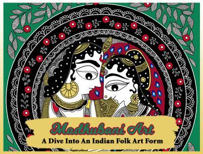 Madhubani Art: A Dive Into An Indian Folk Art Form