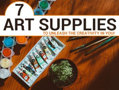 7 Art Supplies To Unleash The Creativity In You!
