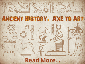 Ancient History: Axe to Art