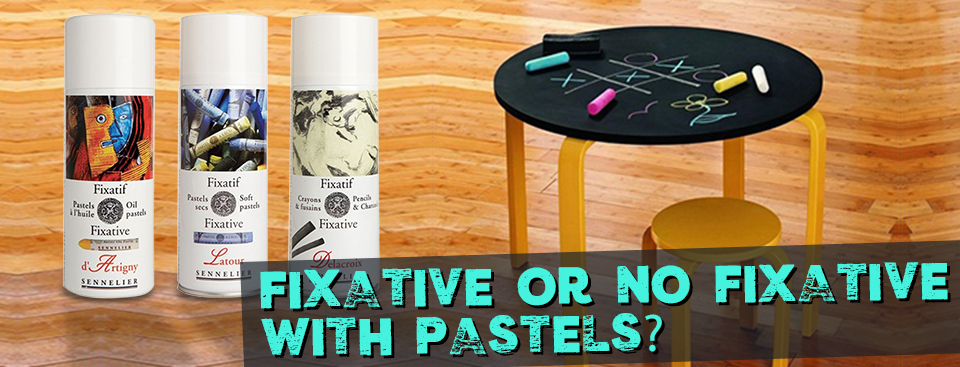 Fixative or No Fixative with Pastels
