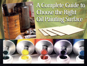 A COMPLETE GUIDE TO CHOOSE THE RIGHT OIL PAINTING SURFACE